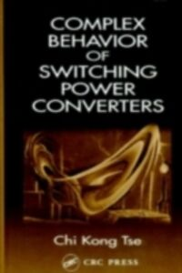 Ebook in inglese Complex Behavior of Switching Power Converters Tse, Chi Kong