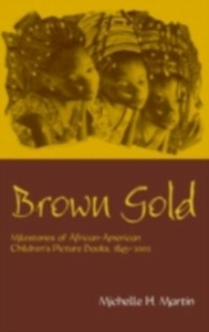 Ebook in inglese Brown Gold Martin, Michelle H.