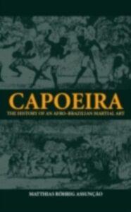 Ebook in inglese Capoeira Assuncao, Matthias Rohrig