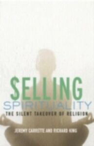 Ebook in inglese Selling Spirituality Carrette, Jeremy , King, Richard