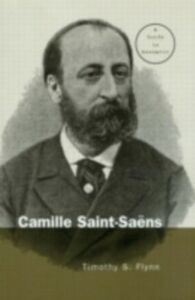 Ebook in inglese Camille Saint-Saens Flynn, Timothy