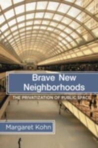 Ebook in inglese Brave New Neighborhoods Kohn, Margaret