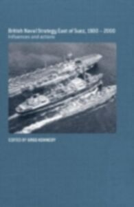 Ebook in inglese British Naval Strategy East of Suez, 1900-2000