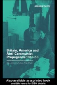 Ebook in inglese Britain, America and Anti-Communist Propaganda 1945-53 Defty, Andrew