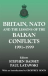 Ebook in inglese Britain, NATO and the Lessons of the Balkan Conflicts, 1991 -1999