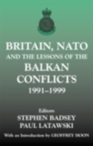 Ebook in inglese Britain, NATO and the Lessons of the Balkan Conflicts, 1991 -1999 -, -