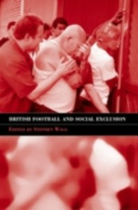 Ebook in inglese British Football & Social Exclusion Wagg, Stephen