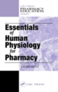 Foto Cover di Essentials of Human Physiology for Pharmacy, Ebook inglese di Laurie Kelly McCorry, edito da CRC Press