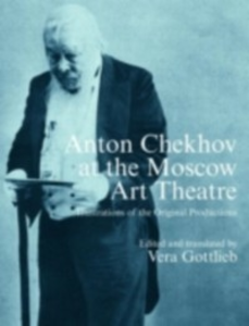 Ebook in inglese Anton Chekhov at the Moscow Art Theatre -, -