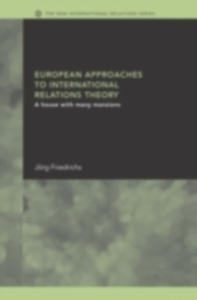 Ebook in inglese European Approaches to International Relations Theory Friedrichs, Jorg