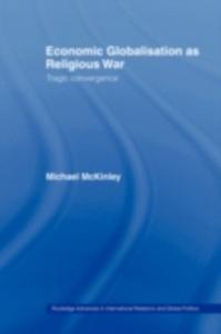 Ebook in inglese Economic Globalisation as Religious War McKinley, Michael