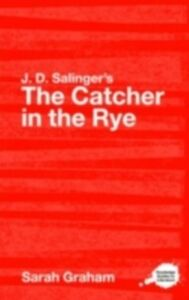 Ebook in inglese J.D. Salinger's The Catcher in the Rye Graham, Sarah