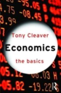 Ebook in inglese Economics: The Basics Cleaver, Tony