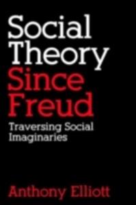 Ebook in inglese Social Theory Since Freud Elliott, Anthony