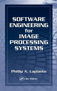 Ebook in inglese Software Engineering for Image Processing Systems Laplante, Philip A.