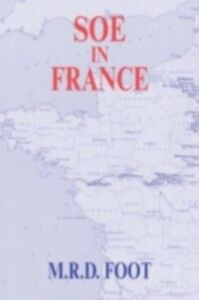 Ebook in inglese SOE in France Foot, M.R.D.