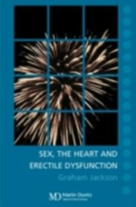 Ebook in inglese Sex, the Heart and Erectile Dysfunction: Pocketbook Jackson, Graham