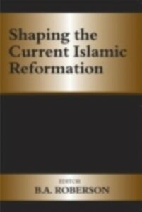Foto Cover di Shaping the Current Islamic Reformation, Ebook inglese di  edito da Taylor and Francis