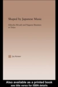 Foto Cover di Shaped by Japanese Music, Ebook inglese di Jay Davis Keister, edito da Taylor and Francis