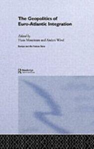 Ebook in inglese Geopolitics of Euro-Atlantic Integration