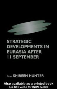 Ebook in inglese Strategic Developments in Eurasia After 11 September