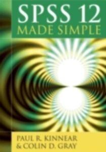 Foto Cover di SPSS 12 Made Simple, Ebook inglese di Colin Gray,Paul Kinnear, edito da Taylor and Francis