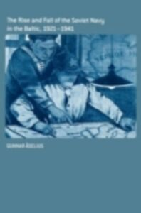 Ebook in inglese Rise and Fall of the Soviet Navy in the Baltic 1921-1941 Aselius, Gunnar