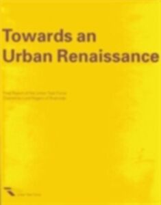 Ebook in inglese Towards an Urban Renaissance Force, The Urban Task