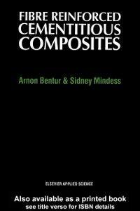 Ebook in inglese Fibre Reinforced Cementitous Composites Bentur, Arnon , Mindess, Sidney