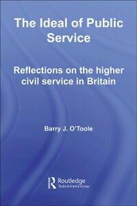 Foto Cover di Ideal of Public Service, Ebook inglese di Barry O'Toole, edito da Taylor and Francis