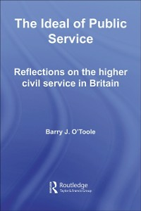 Ebook in inglese Ideal of Public Service O'Toole, Barry
