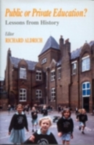 Ebook in inglese Public or Private Education? Aldrich, Richard