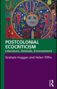 Ebook in inglese Postcolonial Ecocriticism Huggan, Graham , Tiffin, Helen