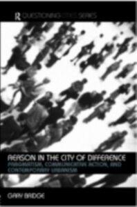 Foto Cover di Reason in the City of Difference, Ebook inglese di Gary Bridge, edito da Taylor and Francis