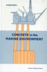 Foto Cover di Concrete in the Marine Environment, Ebook inglese di P.K. Mehta, edito da CRC Press