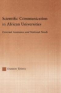 Foto Cover di Scientific Communication in African Universities, Ebook inglese di Damtew Teferra, edito da Taylor and Francis