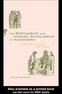 Ebook in inglese Septuagint and Homeric Scholarship in Alexandria Honigman, Sylvie