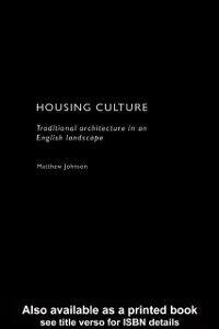 Ebook in inglese Housing Culture Johnson, M.H.