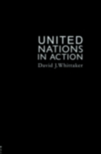 Ebook in inglese United Nations In Action Teesside., David J. Whittaker University of , Whittaker, David J.