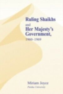 Ebook in inglese Ruling Shaikhs and Her Majesty's Government, 1960-1969 Joyce, Miriam