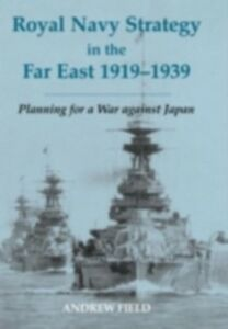 Foto Cover di Royal Navy Strategy in the Far East 1919-1939, Ebook inglese di Andrew Field, edito da Taylor and Francis