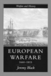 Foto Cover di European Warfare, 1660-1815, Ebook inglese di Jeremy Black, edito da Taylor and Francis