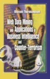 Foto Cover di Web Data Mining and Applications in Business Intelligence and Counter-Terrorism, Ebook inglese di Bhavani Thuraisingham, edito da CRC Press