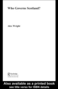 Foto Cover di Who Governs Scotland?, Ebook inglese di Alex Wright, edito da Taylor and Francis