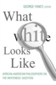 Foto Cover di What White Looks Like, Ebook inglese di  edito da Taylor and Francis