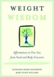 Foto Cover di Weight Wisdom, Ebook inglese di Kathleen Burns Kingsbury,Mary Ellen Williams, edito da Taylor and Francis