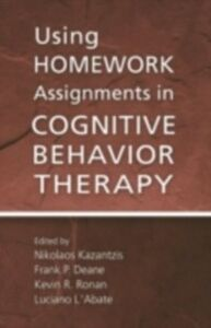 Ebook in inglese Using Homework Assignments in Cognitive Behavior Therapy -, -