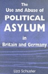 Use and Abuse of Political Asylum in Britain and Germany