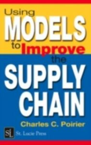 Foto Cover di Using Models to Improve the Supply Chain, Ebook inglese di Charles C. Poirier, edito da CRC Press