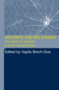 Ebook in inglese Violence and Belonging Broch-Due, Vigdis
